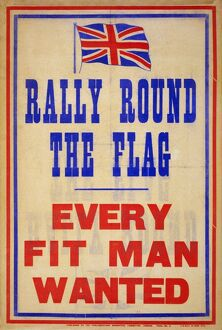 WWI: POSTER, 1915. 'Rally round the flag, every fit man wanted.' Lithograph, 1915