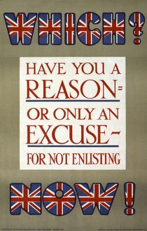 WWI: POSTER, 1915. 'Which? Have you a reason, or only an excuse, for not enlisting now