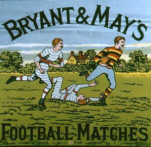 Bryant and MayA•s 1900s UK mcitnt football matches mays matchbox covers