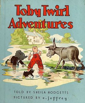 Toby Twirl Adventures 1949 1940s UK mcitnt childrenA•s storys adventures childrens