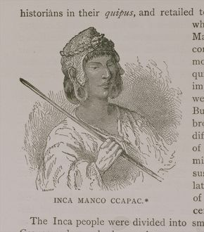 Manco Capac (c.1200 AD), from 'Narrative and Critical History of America', pub